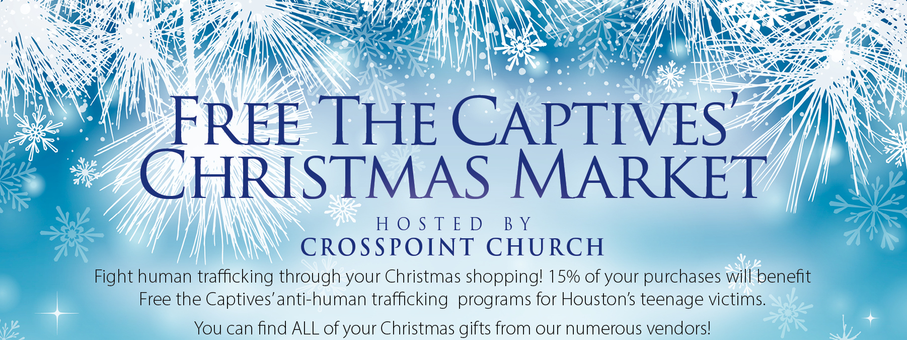 free the captives is hosting its 6th annual christmas market november 30 december 1 2018 at crosspoint church 15 of your total purchase will benefit